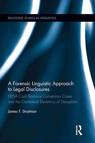 A Forensic Linguistic Approach to Legal Disclosures By James Stratman (University of Colorado Denver, USA)