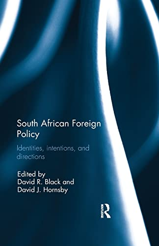 South African Foreign Policy By David R. Black (Dalhousie University, Halifax, Canada)