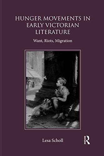Hunger Movements in Early Victorian Literature By Lesa Scholl