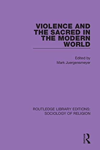 Violence and the Sacred in the Modern World By Mark Juergensmeyer