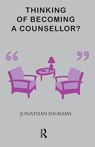 Thinking of Becoming a Counsellor? By Jonathan Ingrams