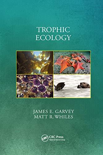 Trophic Ecology By James E. Garvey (Southern Illinois University, Carbondale, USA)