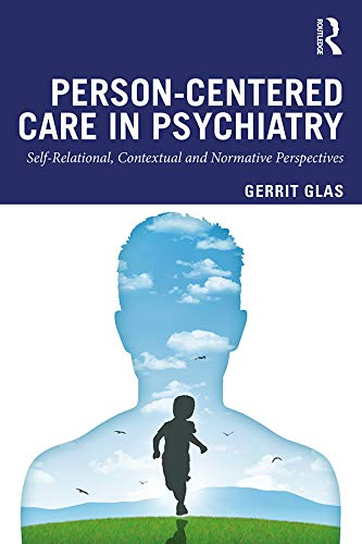 Person-Centred Care in Psychiatry By Gerrit Glas