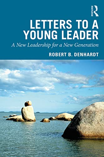 Letters to a Young Leader By Robert B. Denhardt