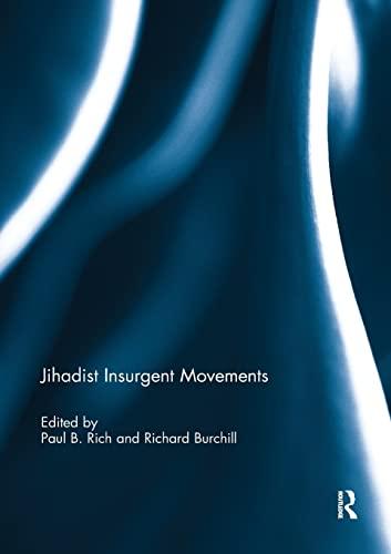 Jihadist Insurgent Movements By Edited by Paul B. Rich