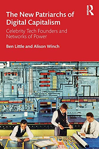 The New Patriarchs of Digital Capitalism By Ben Little