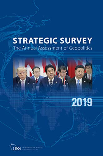 The Strategic Survey 2019 By Edited by The International Institute for Strategic Studies