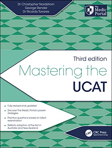 Mastering the UCAT, Third Edition By Christopher Nordstrom (The Medic Portal, London, UK)