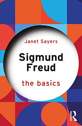 Sigmund Freud By Janet Sayers (University of Kent, UK)