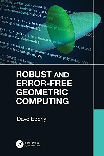 Robust and Error-Free Geometric Computing By Dave Eberly