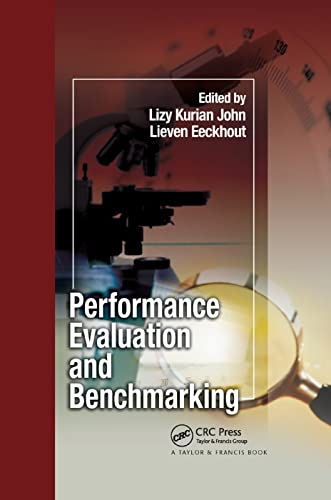 Performance Evaluation and Benchmarking By Lizy Kurian John (The University of Texas at Austin, USA)