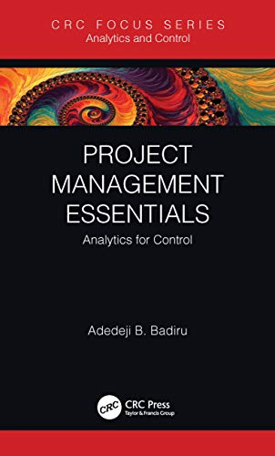 Project Management Essentials By Adedeji B. Badiru (Professor, Dean Graduate School of Engineering and Management, Air Force Institute of Technology (AFIT), Ohio)