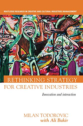 Rethinking Strategy for Creative Industries By Milan Todorovic
