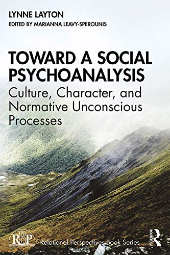Toward a Social Psychoanalysis By Lynne Layton (Harvard Medical School, USA)