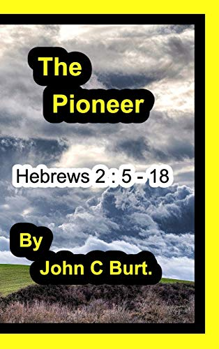 The PIONEER By John C Burt