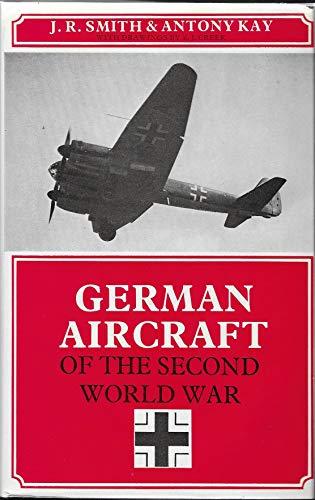 German Aircraft of the Second World War by John Richard Smith