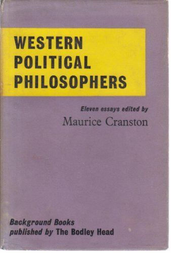 Western Political Philosophers By Maurice Cranston