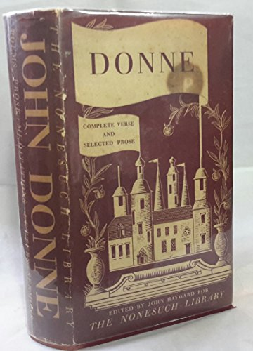 Complete Poetry and Selected Prose By John Donne