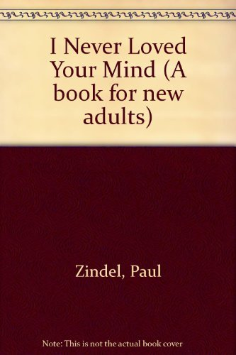 I Never Loved Your Mind By Paul Zindel