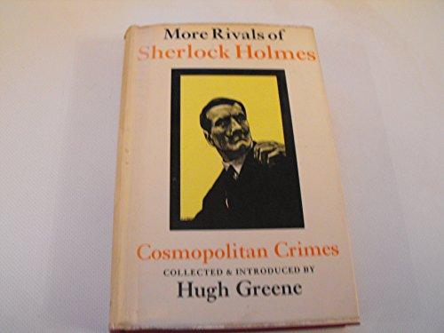 More Rivals of Sherlock Holmes By Sir Hugh Greene