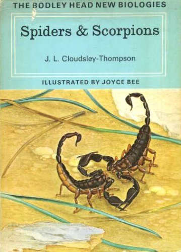 Spiders and Scorpions By J.L. Cloudsley-Thompson