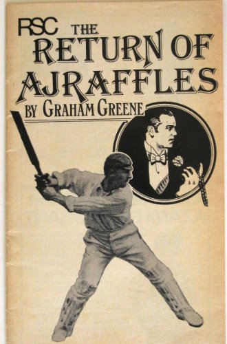 The Return of A.J.Raffles By Graham Greene