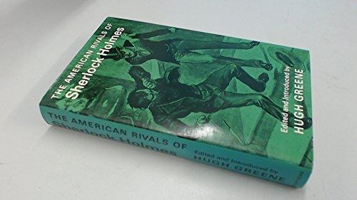 The American Rivals of Sherlock Holmes By Sir Hugh Greene