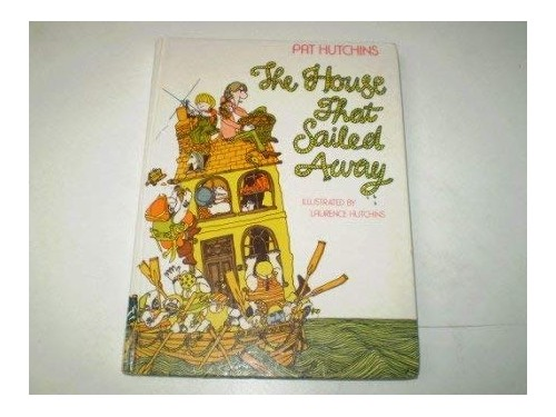 The House That Sailed Away By Pat Hutchins