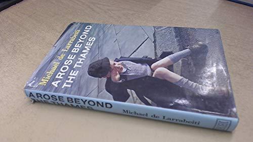 A Rose Beyond the Thames By Michael De Larrabeiti