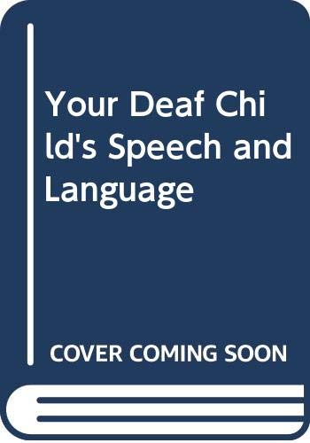 Your Deaf Child's Speech and Language By Mary Courtman-Davies