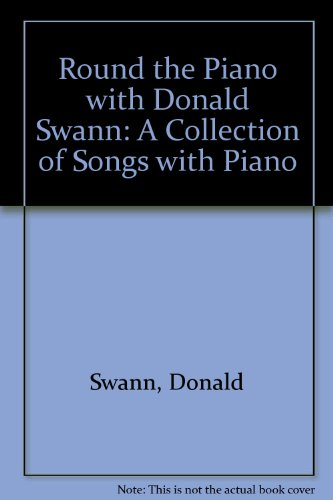 Round the Piano with Donald Swann By Donald Swann