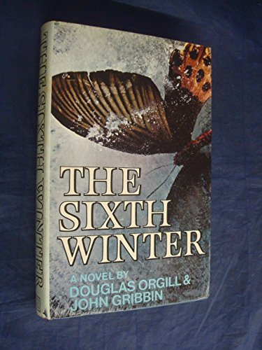 The Sixth Winter By Douglas Orgill