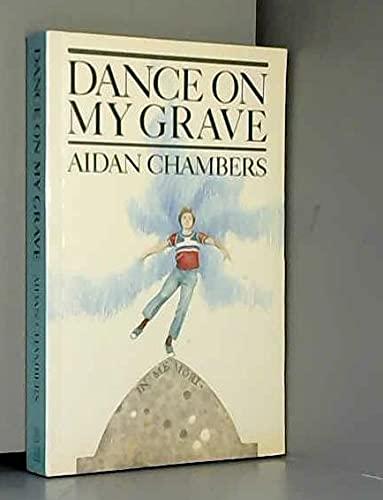 Dance on My Grave By Aidan Chambers