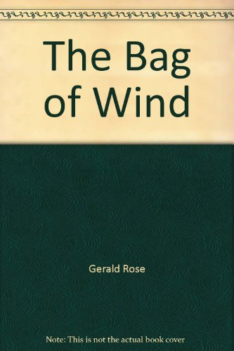 The Bag of Wind By Gerald Rose