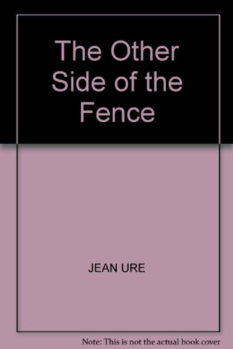 The Other Side of the Fence By Jean Ure