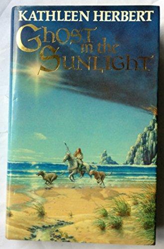 Ghost in the Sunlight By Kathleen Herbert