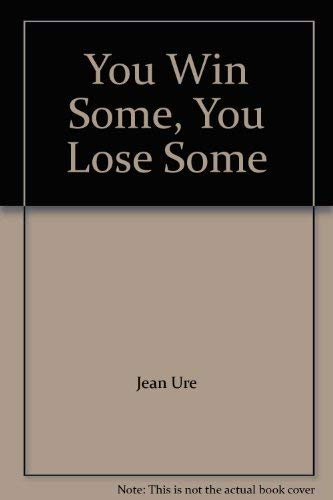 You Win Some, You Lose Some By Jean Ure