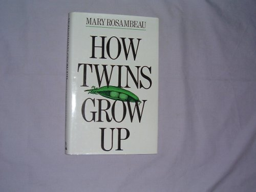 How Twins Grow Up By Mary Rosambeau