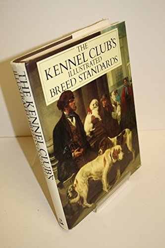 The Kennel Club's Illustrated Breed Standards By The Kennel Club