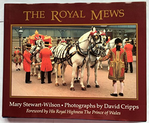The Royal Mews By Mary Stewart-Wilson