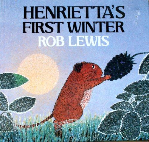 Henrietta's First Winter By Rob Lewis
