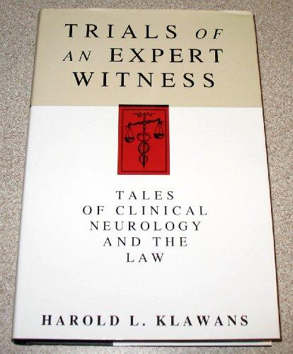 Trials of an Expert Witness By Harold L. Klawans