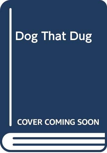The Dog That Dug By Jonathan Long