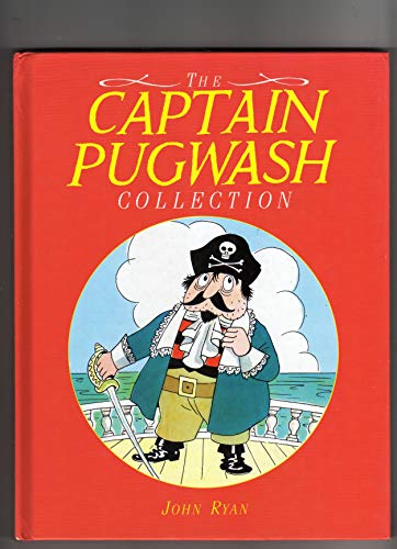 "The Captain Pugwash Collection: ""The Secret of the ""San Fiasco"""", ""The Battle of Bunkum Bay"" and ""The Quest of the Golden Handshake"" By John Ryan"