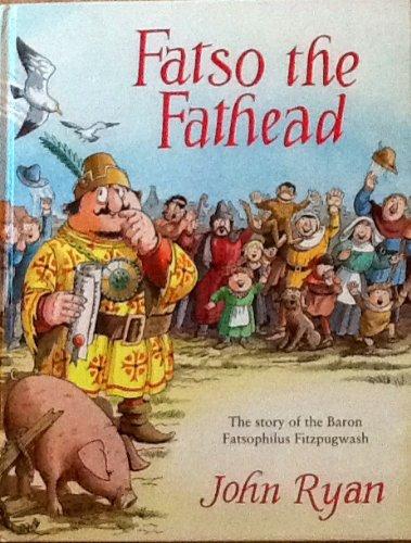 Fatso the Fathead By John Ryan