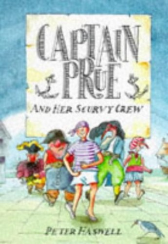 Captain Prue and Her Scurvy Crew By Peter Haswell