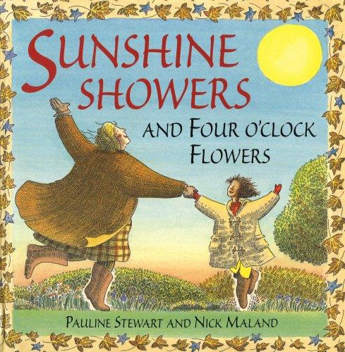 Sunshine Showers And 4 O'Clock Flowers By Pauline Stewart