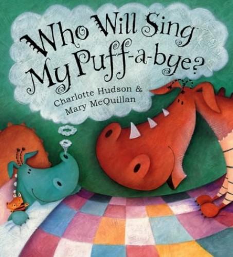 WHO WILL SING MY PUFF-A-BYE? By Charlott Hudson