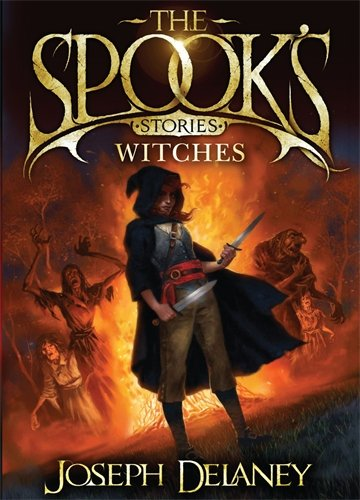 The Spook's Stories: Witches by Joseph Delaney