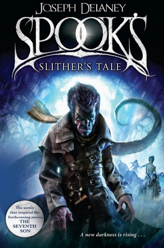 Spook's: Slither's Tale: Book 11 by Joseph Delaney